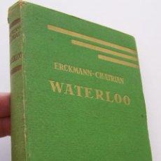Libros antiguos: WATERLOO POR ERCKMANN CHATRIAN EDICION FRANCESA DE 1934. Lote 45313494