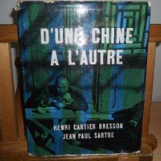 Libri antichi: D´UNA CHINE A L´AUTRE.-HENRI CARTIER-BRESSON/JEAN PAUL SARTRE. Lote 45462616