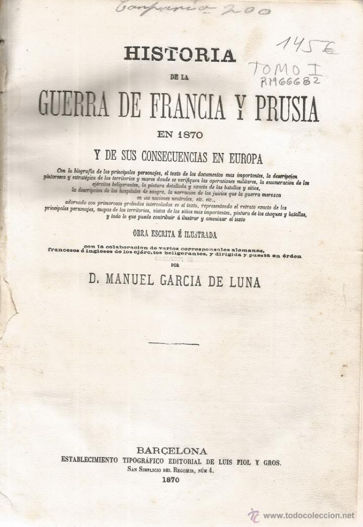 D. MANUEL GARCÍA DE LUNA. HISTORIA DE LA GUERRA DE FRANCIA Y PRUSIA EN 1870. TOMO I. RM66682. (Libros antiguos (hasta 1936), raros y curiosos - Historia Moderna)