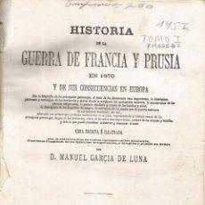Libros antiguos: D. MANUEL GARCÍA DE LUNA. HISTORIA DE LA GUERRA DE FRANCIA Y PRUSIA EN 1870. TOMO I. RM66682. . Lote 45637422