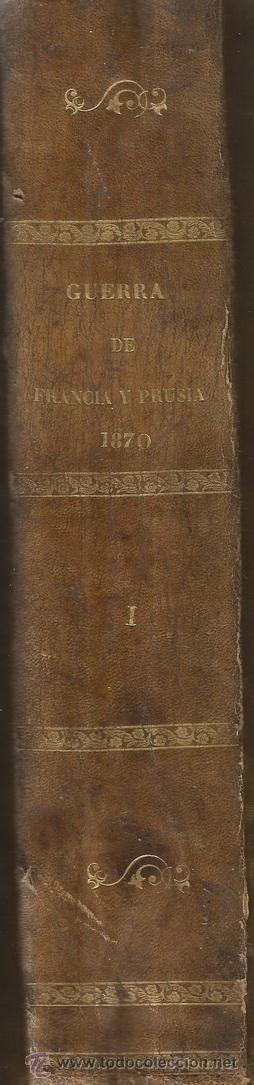 Libros antiguos: D. MANUEL GARCÍA DE LUNA. Historia de la Guerra de Francia y Prusia en 1870. Tomo I. RM66682. - Foto 5 - 45637422