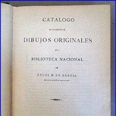 Libros antiguos: 1906: CATÁLOGO DE LA COLECCION DE DIBUJOS ORIGINALES DE LA BIBLIOTECA NACIONAL. Lote 46128559