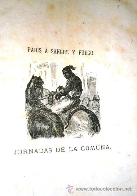 Libros antiguos: París a sangre y fuego: Jornadas de La Comuna por Luis Carreras de Librería Española de I López 1871 - Foto 3 - 46774123