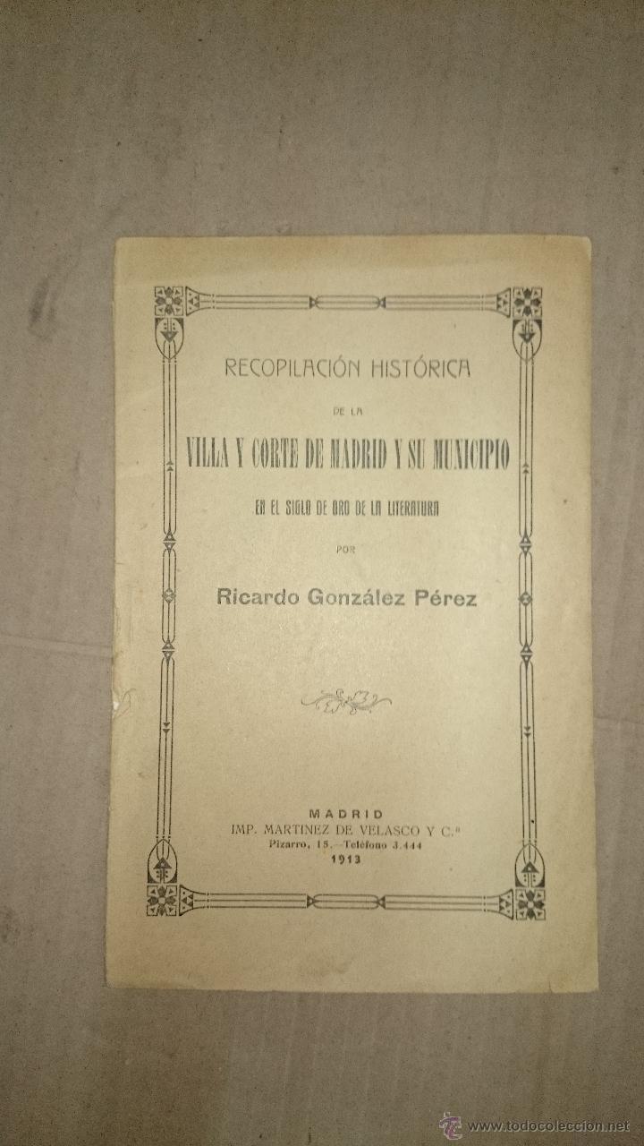 Libros antiguos: 1913 - RECOPILACIÓN HISTÓRICA DE LA VILLA Y CORTE DE MADRID Y SU MUNICIPIO EN EL SIGLO DE ORO ... - Foto 2 - 47257991