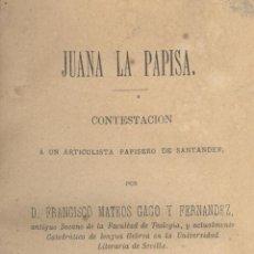 Libros antiguos: FRANCISCO MATEOS GAGO Y FERNÁNDEZ. JUANA LA PAPISA. SEVILLA, 1878.. Lote 47239406