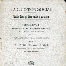 Libros antiguos: LEON - LA CUESTIÓN SOCIAL. PRINCIPIOS ÉTICOS QUE DEBE PRESIDIR EN SU SOLUCIÓN. Lote 47265492