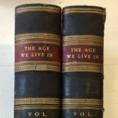 Libros antiguos: THE AGE WE LIVE IN, A HISTORY OF THE NINETEENTH CENTURY, FROM THE PEACE OF 1815 TO THE PRESENT TIME.. Lote 47358121