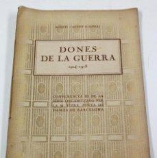 Libros antiguos: DONES DE LA GUERRA, 1914-1918. AGUSTÍ CALVET (GAZIEL) 17X24 CM. 39 PAG. . Lote 47547751
