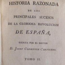 Libros antiguos: J. CLEMENTE CARNICERO HISTORIA CLORIOSA REVOLUCIÓN ESPAÑA (GUERRA INDEPENDENCIA) MADRID 1814. Lote 47909495
