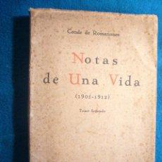 Libros antiguos: CONDE DE ROMANONES: - NOTAS DE UNA VIDA (1901-1912) - (TOMO II) (MADRID, C.1928). Lote 47954425