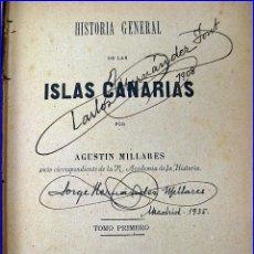 Libros antiguos: AÑO 1893. HISTORIA GENERAL DE LAS ISLAS CANARIAS. 3 TOMOS EN 1. FIRMADO POR HERNÁNDEZ MILLARES.. Lote 48148891