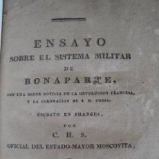 Libros antiguos: ENSAYO SOBRE EL SISTEMA MILITAR DE BONAPARTE, CON UNA BREVE NOTICIA DE LA REVOLUCIÓN FRANCESA,. Lote 48397456