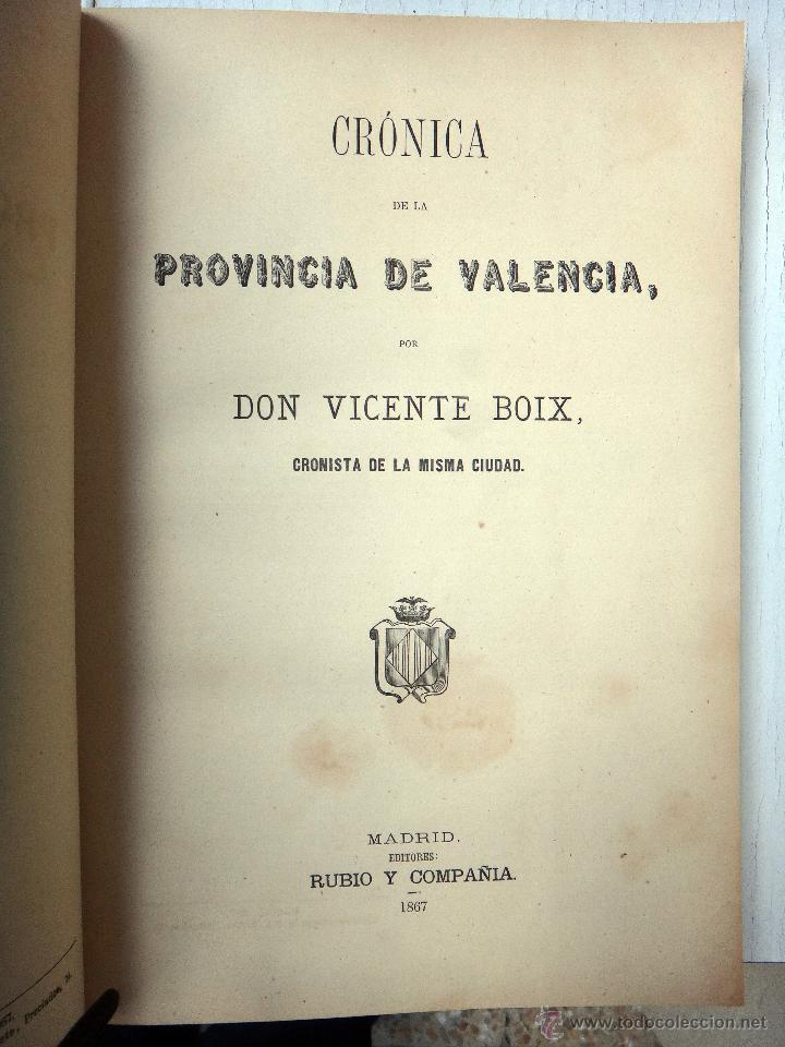 Libros antiguos: LIBRO CRONICA GENERAL DE LA PROVINCIA DE VALENCIA , 1867 , RUBIO Y COMPAÑIA , ORIGINAL - Foto 5 - 48539736