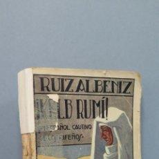 Libros antiguos: 1ª EDICION. 1922.- ¡KELB RUMI! UN ESPAÑOL CAUTIVO DE LOS RIFEÑOS. RUIZ ALBENIZ. Lote 93393280