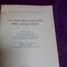 Libros antiguos: LA CULTURA CATALANA DEL SEGLE XVIII. IGNASI CASANOVAS. 1.932. Lote 48696417