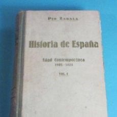 Libros antiguos: HISTORIA DE ESPAÑA Y DE LA CIVILIZACIÓN ESPAÑOLA. TOMO V. 1808 -1923. VOL I. PÍO ZABALA. Lote 49041690