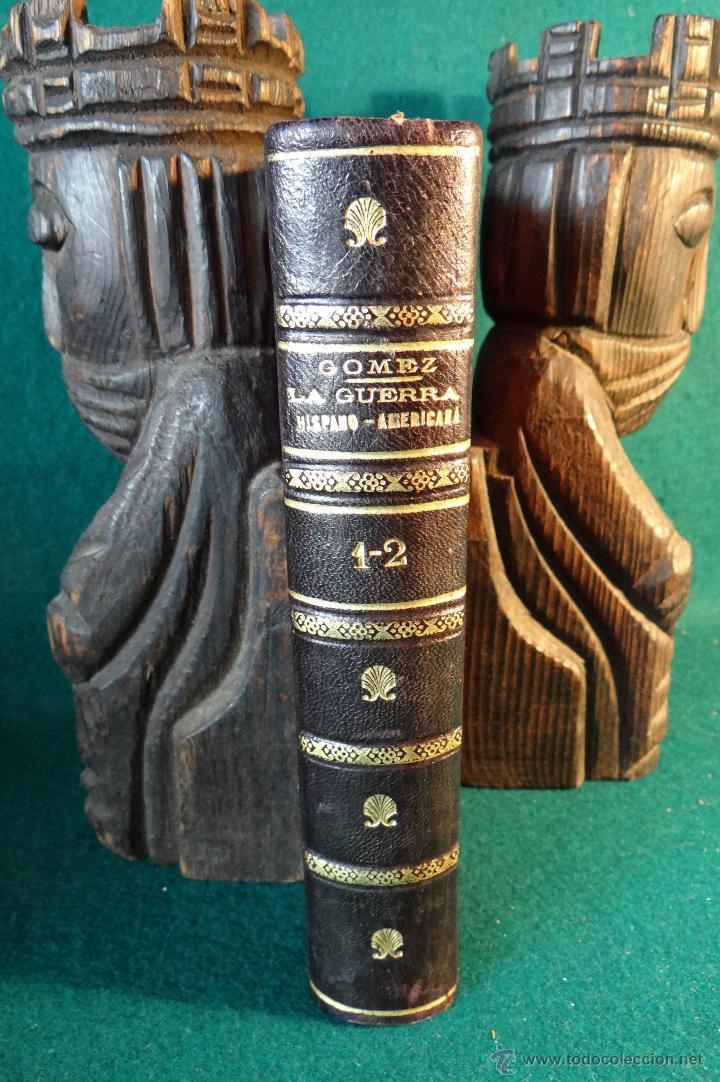 LA GUERRA HISPANO AMERICANA. GOMEZ NUÑEZ. 1899. 2 TOMOS EN 1 VOLUMEN. GRABADOS Y MAPAS. (Libros antiguos (hasta 1936), raros y curiosos - Historia Moderna)