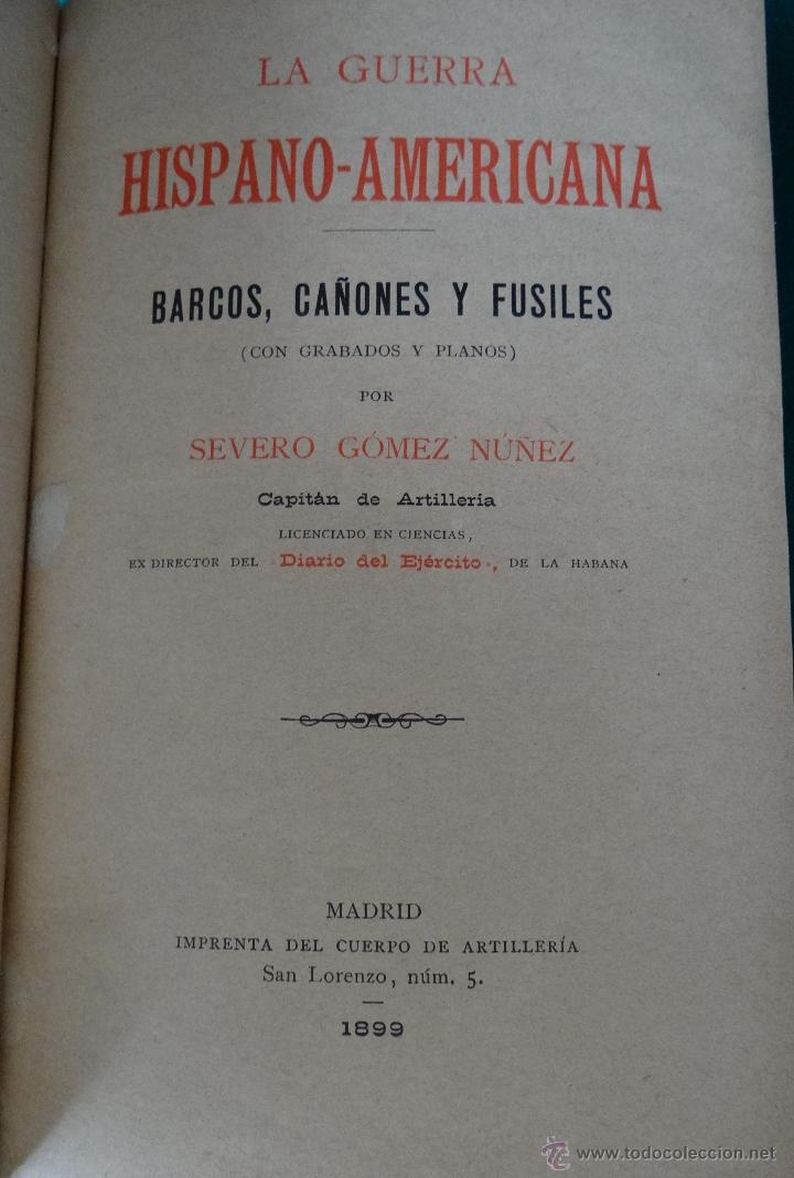 Libros antiguos: LA GUERRA HISPANO AMERICANA. GOMEZ NUÑEZ. 1899. 2 TOMOS EN 1 VOLUMEN. GRABADOS Y MAPAS. - Foto 2 - 49197024