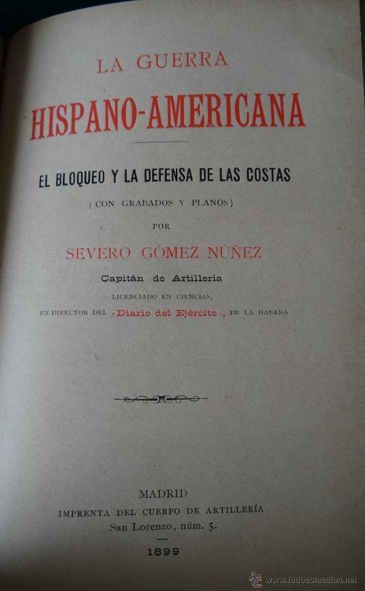 Libros antiguos: LA GUERRA HISPANO AMERICANA. GOMEZ NUÑEZ. 1899. 2 TOMOS EN 1 VOLUMEN. GRABADOS Y MAPAS. - Foto 3 - 49197024