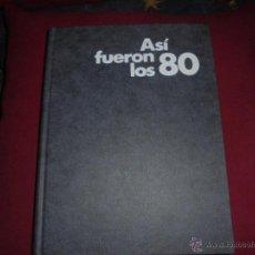 Libros antiguos: LIBRO ASI FUERON LOS 80. Lote 49521455