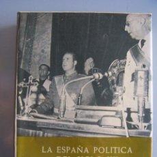 Libros antiguos: LA ESPAÑA POLÍTICA DEL SIGLO XX. VOL IV. PLAZA Y JANES. 2ª EDICIÓN 1974.. Lote 49664600