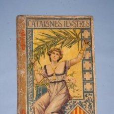 Libros antiguos: CATALANES ILUSTRES, SU TIEMPO, SU VIDA Y SUS HECHOS POR VARIOS AUTORES 1905 1ª EDICION. Lote 49657082