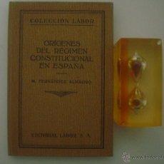 Libros antiguos: FERNANDEZ ALMAGRO. ORÍGENES DEL RÉGIMEN CONSTITUCIONAL EN ESPAÑA.LABOR 1928.ILUST.. Lote 49723091