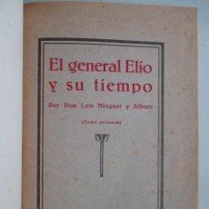 Livros antigos: EL GENERAL ELÍO Y SU TIEMPO - LUIS MINGUET Y ALBORS - ED. DIARIO DE VALENCIA - LIBRO CARLISTA - 1922. Lote 49750352