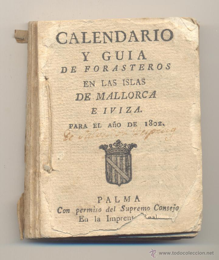 CALENDARIO Y GUIA DE FORASTEROS EN LAS ISLAS DE MALLORCA E IVIZA IBIZA PARA1802 (Libros antiguos (hasta 1936), raros y curiosos - Historia Moderna)