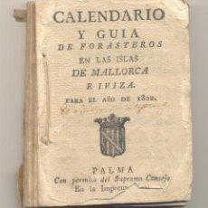 Libros antiguos: CALENDARIO Y GUIA DE FORASTEROS EN LAS ISLAS DE MALLORCA E IVIZA IBIZA PARA1802. Lote 49988547