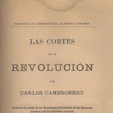Libros antiguos: CARLOS CAMBRONERO. LAS CORTES DE LA REVOLUCIÓN (DE 1869). MADRID, C. 1900. S5. Lote 50102854