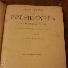 Libros antiguos: LOS PRESIDENTES DE LOS ESTADOS UNIDOS 1885-MONTANER Y SIMON 464 PG- 31X23 CM. Lote 50123153