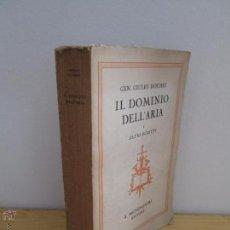 Libros antiguos: IL DOMINIO DELL'ARIA E ALTRI SCRITTI. GEN. GIULIO DOUHET A. MONDADORI EDITORE 1932.. Lote 53777192