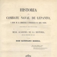 Libros antiguos: CAYETANO ROSELL. HISTORIA DEL COMBATE NAVAL DE LEPANTO. MADRID, 1853. S5. Lote 50199942
