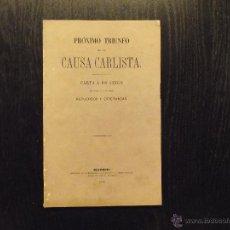 Libros antiguos: PRÓXIMO TRIUNFO DE LA CAUSA CARLISTA. CARTA A UN AMIGO,1869. Lote 50402472