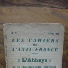 Libros antiguos: LES CAHIERS DE L'ANTI-FRANCE. L'ABBAYE ET LE BOLCHEVISME CULTURAL. NÚM.3. C. 1922.. Lote 50404674