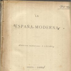 Libros antiguos: LA ESPAÑA MODERNA. J. LÁZARO. IMPRENTA DE ANTONIO PÉREZ DUBRULL. MADRID. 1889. . Lote 50493162