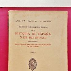 Libros antiguos: COLECCIÓN DE DOCUMENTOS INÉDITOS PARA LA HISTORIA DE ESPAÑA Y DE SUS INDIAS. TOMO II. MADRID, 1930.. Lote 50585852