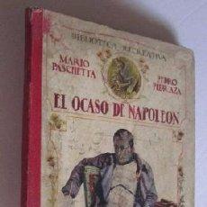 Libros antiguos: EL OCASO DE NAPOLEON - AÑO 1918. Lote 51077204