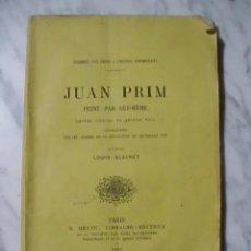 Libros antiguos: EJEMPLAR ÚNICO-HISTORIA VIVA-EL PACIFICADOR-JUAN PRIM PEINT PAR LUI-MÊME, LOUIS BLAIRET - 1868. Lote 51108728