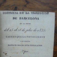 Libros antiguos: HISTORIA DE LA CONMOCION DE BARCELONA EN LA NOCHE DEL 25 AL 26 DE JULIO DE 1835. FRANCISCO RAULL.. Lote 51143940