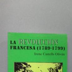 Libros antiguos: LA REVOLUCION FRANCESA. 1789-1799. IRENE CASTELLS OLIVAN. Lote 53622684