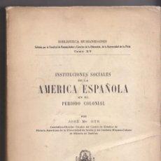 Libros antiguos: OTS. INSTITUCIONES SOCIALES AMÉRICA ESPAÑOLA ÉPOCA COLONIAL. LA PLATA 1934.. Lote 51516903