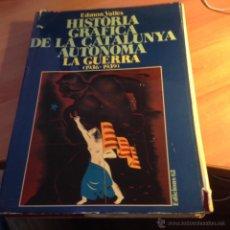 Livres anciens: HISTORIA GRAFICA DE LA CATALUNYA AUTONOMA LA GUERRA (EDMON VALLES) TAPA DURA EN CATALAN (LB29). Lote 51981417