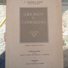 Libros antiguos: GREMIOS Y COFRADIAS SINTESIS HISTORICA SOCIAL F. TORRELLA NIUBO PUBLICACIONES DE LA CÁMARA OFICIAL D. Lote 51995849