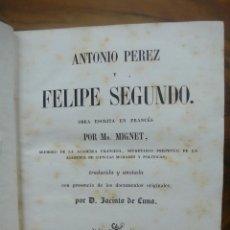Libros antiguos: MIGNET. ANTONIO PÉREZ Y FELIPE SEGUNDO. 1845. . Lote 52553101