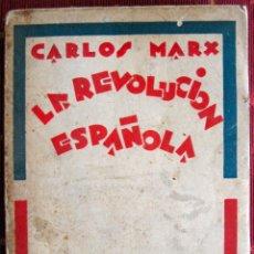 Libros antiguos: KARL MARX. LA REVOLUCIÓN ESPAÑOLA. 1929. Lote 52779019