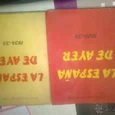 Libros antiguos: LA ESPAÑA DE AYER. 2 TOMOS. 1909-34 Y 1934-35. 1A. ED.. Lote 52920325
