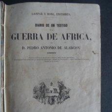 Libros antiguos: 'DIARIO DE UN TESTIGO DE LA GUERRA DE AFRICA' PEDRO ANTONIO DE ALARCON. GASPAR Y ROIG 1860. Lote 53466789