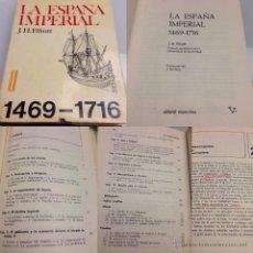 Libri antichi: LIBRO LA ESPAÑA IMPERIAL.1469-1716. J.H.ELLIOTT. EDITORIAL VICENS-VIVES. Lote 53983666